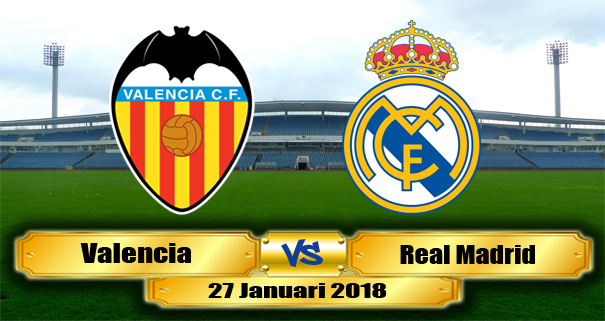 prediksi-valencia-vs-real-madrid-27-januari-2018