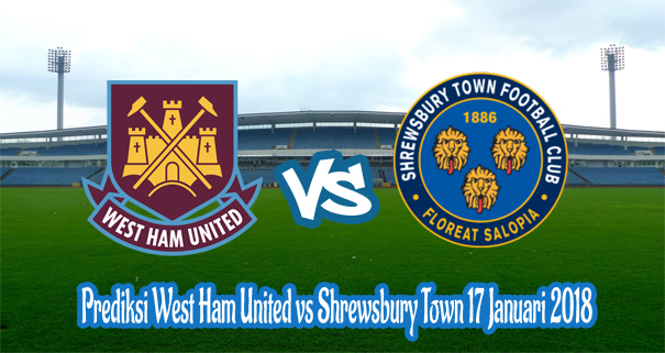 prediksi-west-ham-united-vs-shrewsbury-town-17-januari-2018